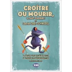 CROÎTRE OU MOURIR, IL FAUT...